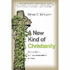 A New Kind of Christianity: Ten Questions That Are Transforming the Faith: Brian McLaren