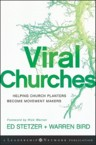 Viral Churches: Helping Church Planters Become Movement Makers: Ed Stetzer & Warren Bird