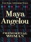 Phenomenal Woman: Four Poems Celebrating Women: Maya Angelou