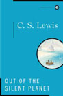 Out of the Silent Planet: C. Lewis