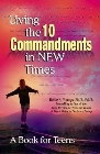Living the 10 Commandments in New Times: A Book for Young Adults: Bettie Youngs & Robert Schuller & Donna Schuller