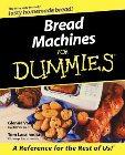 Bread Machines for Dummies: Glenna Vance & Tom Lacalamita & Simon Vance