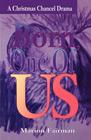 Born, One of Us: A Christmas Chancel Drama: Marion Fairman