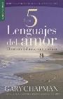 Los 5 Lenguajes del Amor: El Secreto del Amor Que Perdura = The 5 Love Lenguages: Gary Chapman