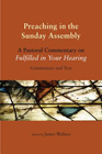 "Preaching in the Sunday Assembly: A Pastoral Commentary on ""Fulfilled in Your Hearing"": Harvey Egan & James Wallace"