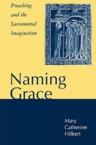 Naming Grace: Mary Hilkert & Mary Milkert