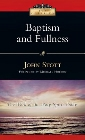 Baptism and Fullness: The Work of the Holy Spirit Today: John Stott & Michael Horton