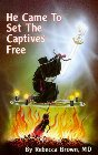 He Came to Set the Captives Free: Rebecca Brown