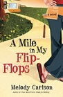 A Mile in My Flip-Flops: Melody Carlson