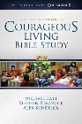 Courageous Living Bible Study: Michael Catt & Stephen Kendrick & Alex Kendrick