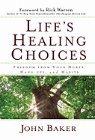 Life's Healing Choices: Freedom from Your Hurts, Hang-Ups, and Habits: John Baker & Rick Warren
