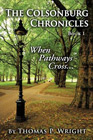 The Colsonburg Chronicles, Book 1: When Pathways Cross...: Thomas Wright