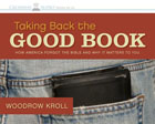 Taking Back the Good Book: How America Forgot the Bible and Why It Matters to You: Woodrow Kroll & Woodrow Kroll