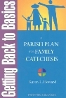 Getting Back to Basics: A Parish Plan for Family Catechesis: Karen Howard
