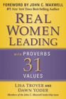 Real Women: Leading with Proverbs 31 Values: Lisa Troyer & Dawn Yoder