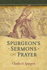 Spurgeon's Sermons on Prayer: Charles Spurgeon
